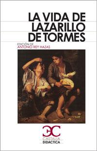 Vida De Lazarillo De Tormes - Antonio  Rey Hazas (ed. )