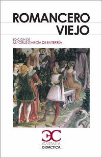 Romancero Viejo - Mª Cruz  Garcia Enterria (ed. )