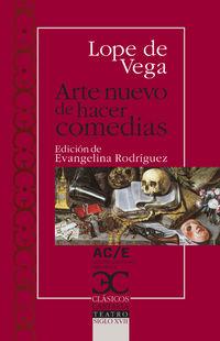 Arte Nuevo De Hacer Comedias - Felix Lope De Vega Y Carpio