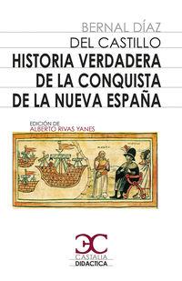 Historia Verdadera De La Conquista De La Nueva España - Bernal Diaz Del Castillo
