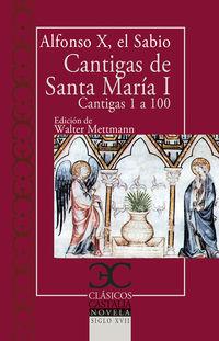 Cantigas De Santa Maria I - Cantigas De La 1 A La 100 - Alfonso X / Walter Mettmann (ed. )