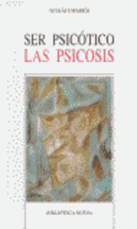 Ser Psicotico - Las Psicosis - Nicolas Caparros