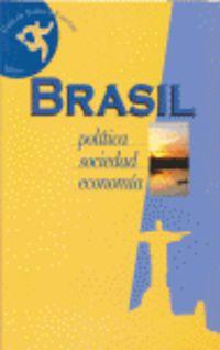Brasil - Politica, Sociedad, Economia - Aa. Vv.