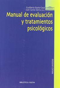 Manual De Evaluacion Y Tratamientos Psicologicos - Gualberto  Buela-casal  /  Juan Carlos  Sierra