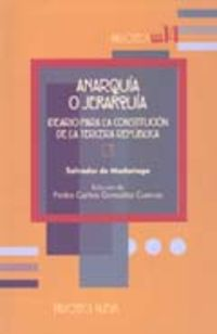 ANARQUIA O JERARQUIA - IDEARIO PARA LA CONSTITUCION DE LA 3ª REPUBLICA