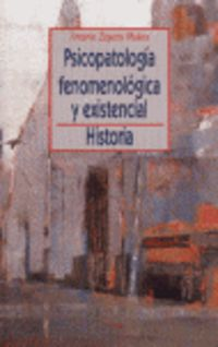 PSICOPATOLOGIA FENOMENOLOGICA Y EXISTENCIAL
