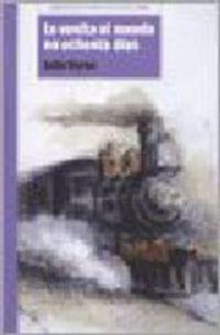 La vuelta al mundo en ochenta dias - Julio Verne