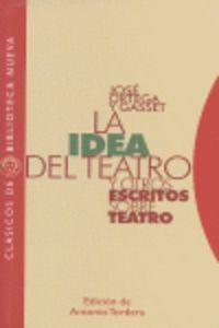 IDEA DEL TEATRO Y OTROS ESCRITOS SOBRE TEATRO, LA
