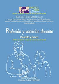 Profesion Y Vocacion Docente - Presente Y Futuro - Manuel De Puelles (coord. )