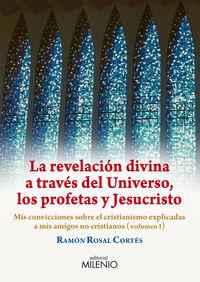 Revelacion Divina A Traves Del Universo, Los Profetas Y Jesucristo - Ramon Rosal Cortes