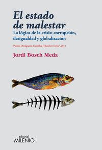 El  estado de malestar  -  La Logica De La Crisis:  Corrupcion, Desigualdad Y Globalizacion - Jordi Bosch Meda