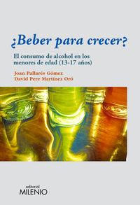 ¿BEBER PARA CRECER? - EL CONSUMO DE ALCOHOL EN LOS MENORES DE EDAD (13-17 AÑOS)