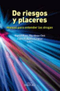 DE RIESGOS Y PLACERES - MANUAL PARA ENTENDER LAS DROGAS
