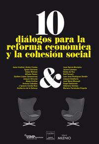 10 dialogos para la reforma economica y la cohesion social - Joan Fuster (ed. ) / Ferriol Soria (ed. ) / Jaume Claret (ed. )