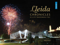LLEIDA - CHRONICLES OF A CITY TRANSFORMING ITSELF