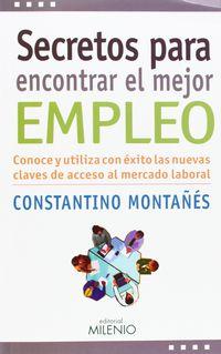 Secretos Para Encontrar El Mejor Empleo - Constantino Montañes Nuñez