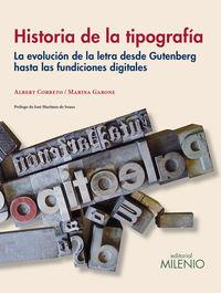 HISTORIA DE LA TIPOGRAFIA - LA EVOLUCION DE LA LETRA DESDE GUTENBERG HASTA LAS FUNDICIONES DIGITALES