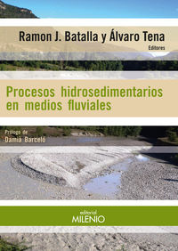 Procesos Hidrosedimentarios En Medios Fluviales - Alvaro Tena / Ramon J. Batalla