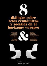 8 Dialogos Sobre Retos Economicos Y Sociales En El Horizonte Europeo - Aa. Vv.