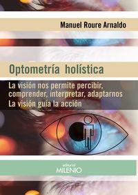 OPTOMETRIA HOLISTICA - LA VISION NOS PERMITE PERCIBIR, COMPRENDER, INTERPRETAR, ADAPTARNOS - LA VISION GUIA LA ACCION