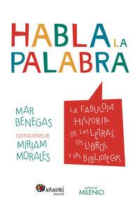 Habla La Palabra - Mar Benegas / Miriam Morales (il. )