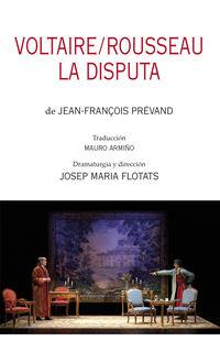 VOLTAIRE / ROUSSEAU - LA DISPUTA