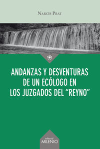 ANDANZAS Y DESVENTURAS DE UN ECOLOGO EN LOS JUZGADOS DEL REYNO