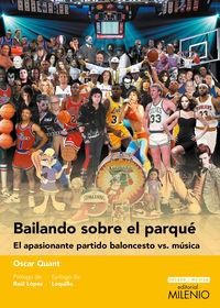BAILANDO SOBRE EL PARQUE - EL APASIONANTE PARTIDO BALONCESTO VS. MUSICA