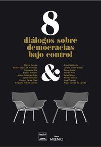 8 dialogos de democracias bajo control - Aa. Vv.