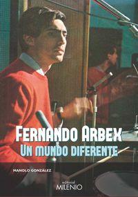 FERNANDO ARBEX - UN MUNDO DIFERENTE