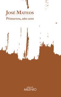 PRIMAVERA, AÑO CERO