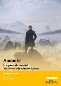 ANDANTE, LOS PASOS DE UN MUSICO - VIDA Y OBRA DE ALBERTO SORIANO