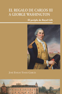 REGALO DE CARLOS III A GEORGE WASHINGTON, EL