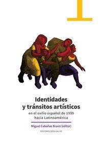 IDENTIDADES Y TRANSITOS ARTISTICOS EN EL EXILIO ESPAÑOL DE 1939 HACIA LATINOAMERICA