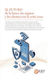 FUTURO DE LA BANCA, LOS SEGUROS Y LOS CLIENTES TRAS LA CRISIS 2020, EL