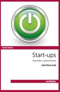 Start-ups - Aprender A Gestionarlas - Isidre March Jorda
