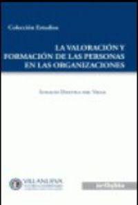 Valoracion Y Formacion De Las Personas En Las Organizaciones - Ignacio Danvila Del Valle