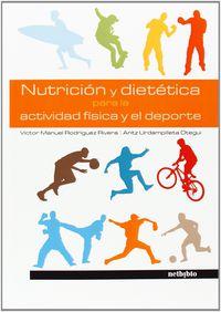 Nutricion Y Dietetica Para La Actividad Fisica Y El Deporte - Aa. Vv.