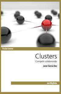 Clusters - Competir Colaborando - Javier Garcia Diez