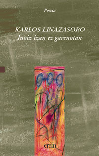 Inoiz Izan Ez Garenotan - Karlos Linazasoro