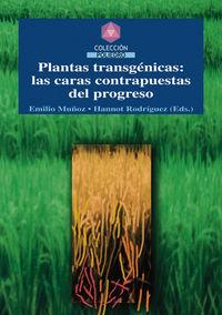 PLANTAS TRANSGENICAS - LAS CARAS CONTRAPUESTAS DEL PROGRESO