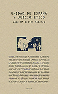 Unidad De España Y Juicio Etico - Jose M. Setien Alberro
