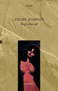 Begi-Ikarak - Felipe Juaristi