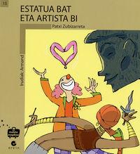 Estatua Bat Eta Artista Bi - Patxi Zubizarreta / C. Losantos I Sistach (il. )