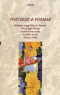 Poetika & Poemak - Arregi / Sarrionandia / Meabe / Suarez / Uribe