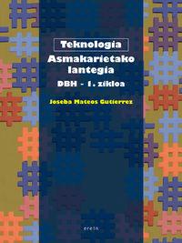 DBH 1 - ASMAKARIETAKO LANTEGIA - TEKNOLOGIA