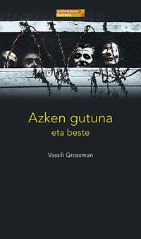 Azken Gutuna Eta Beste - Vassili Grossman
