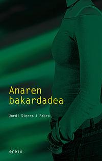 Anaren Bakardadea - Jordi Sierra I Fabra