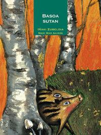 Basoa Sutan - Iñaki Zubeldia