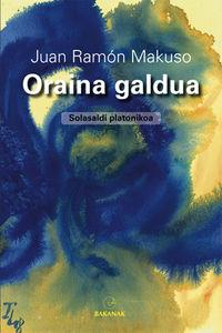 Oraina Galdua - Juan Ramon Makuso